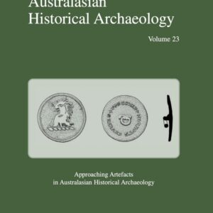 Cover of Australasian Historical Archaeology volume 23 (2005)